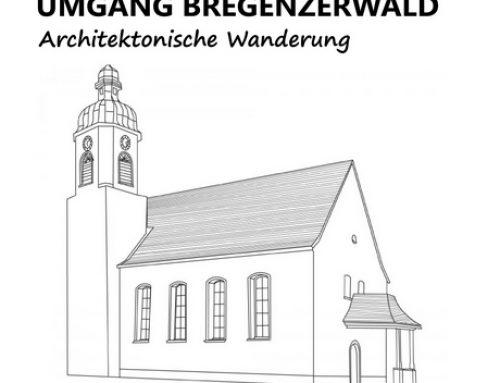 Umgang Langenegg – architektonische Wanderung